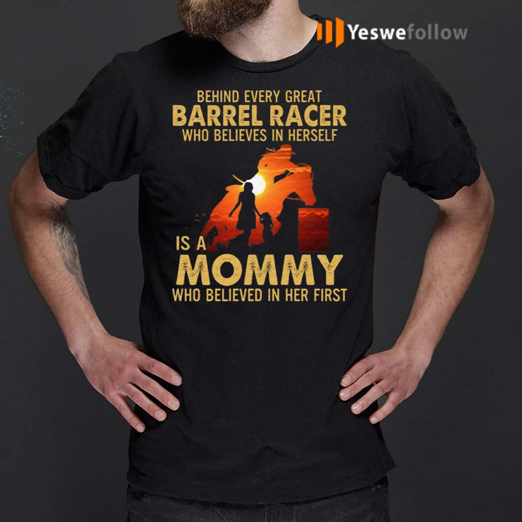 Behind-Every-Great-Barrel-Racer-Who-Believes-In-Herself-Is-A-Mommy-Who-Believed-In-Her-First-Print-On-Back-T-Shirts