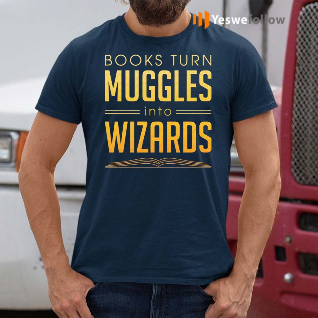 Books-Turn-Muggles-Into-Wizards-T-Shirt