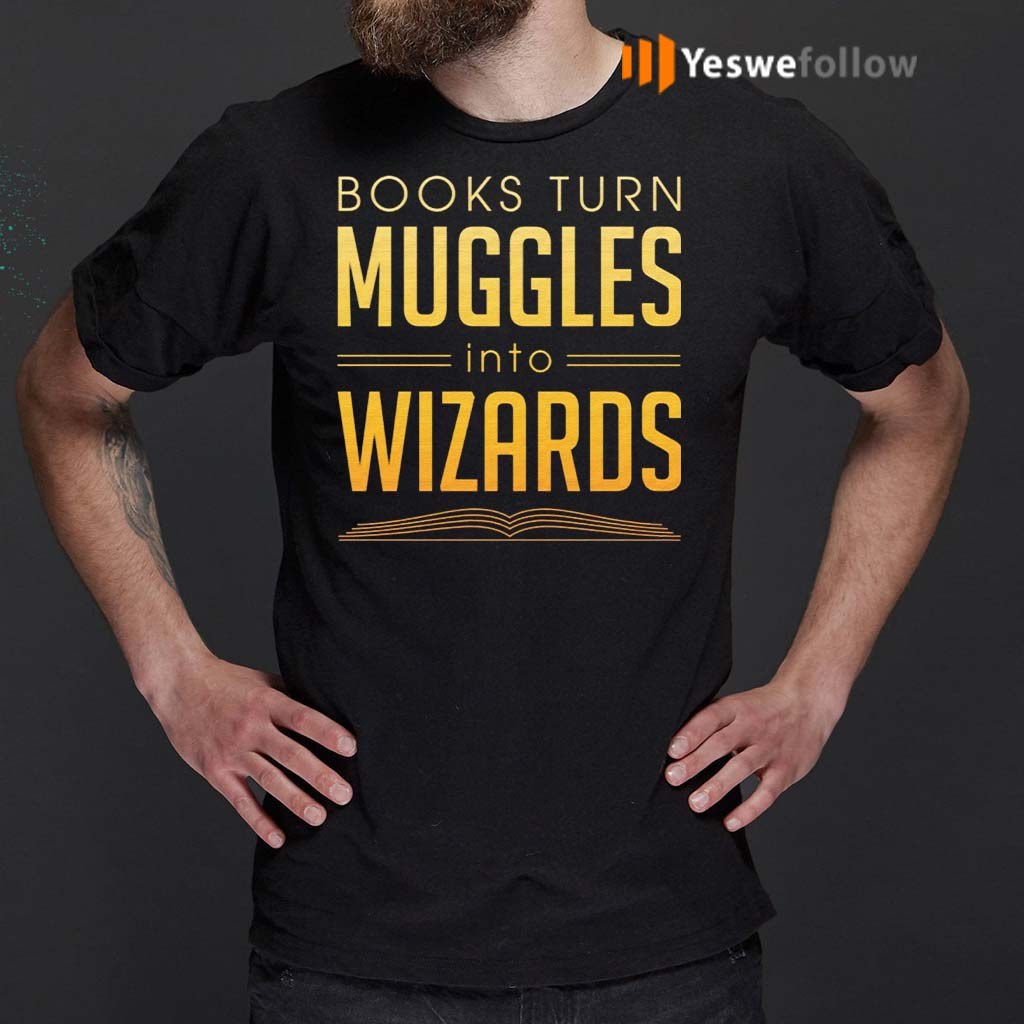 Books-Turn-Muggles-Into-Wizards-T-Shirts