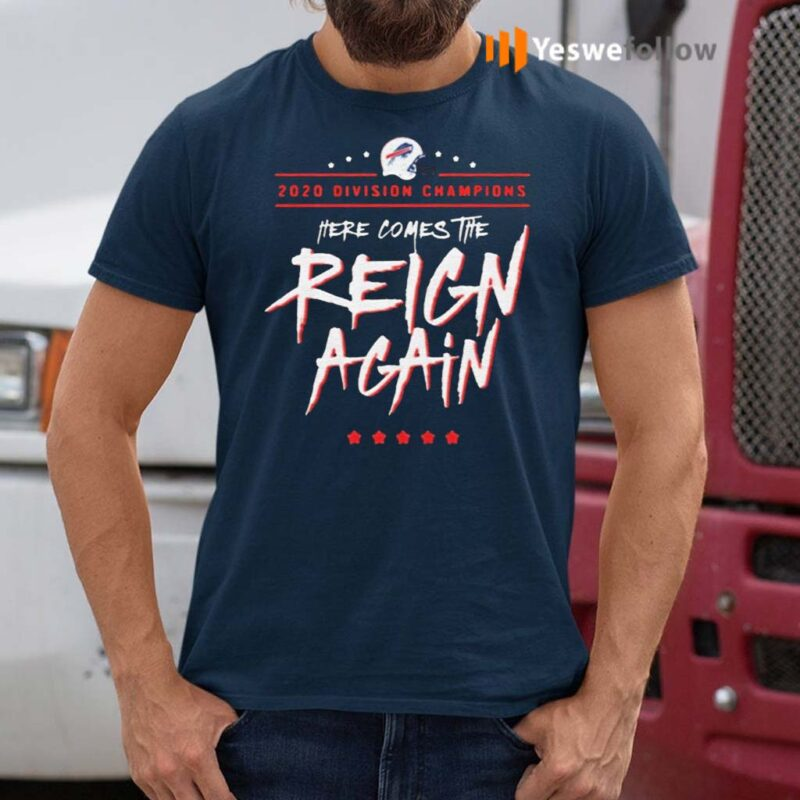 Buffalo-Bills-2020-Division-Champions-Here-Comes-The-Reign-Again-TShirts