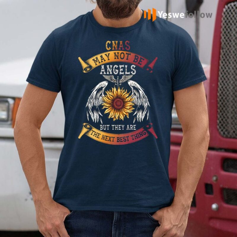 CNAs-May-Not-Be-Angels-but-They-Are-the-Next-Best-Thing-T-Shirts