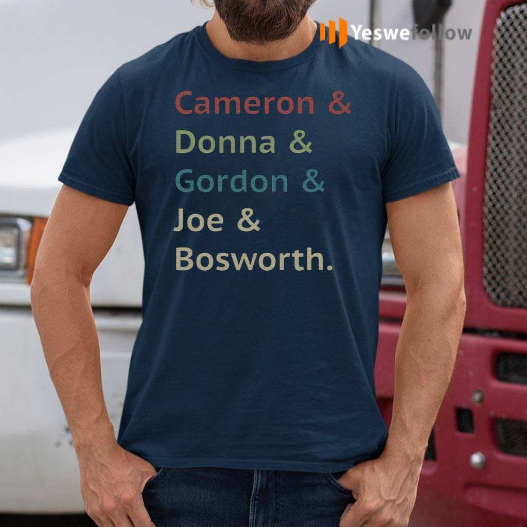 Cameron-And-Donna-And-Gordon-And-Joe-And-Bosworth-Shirt