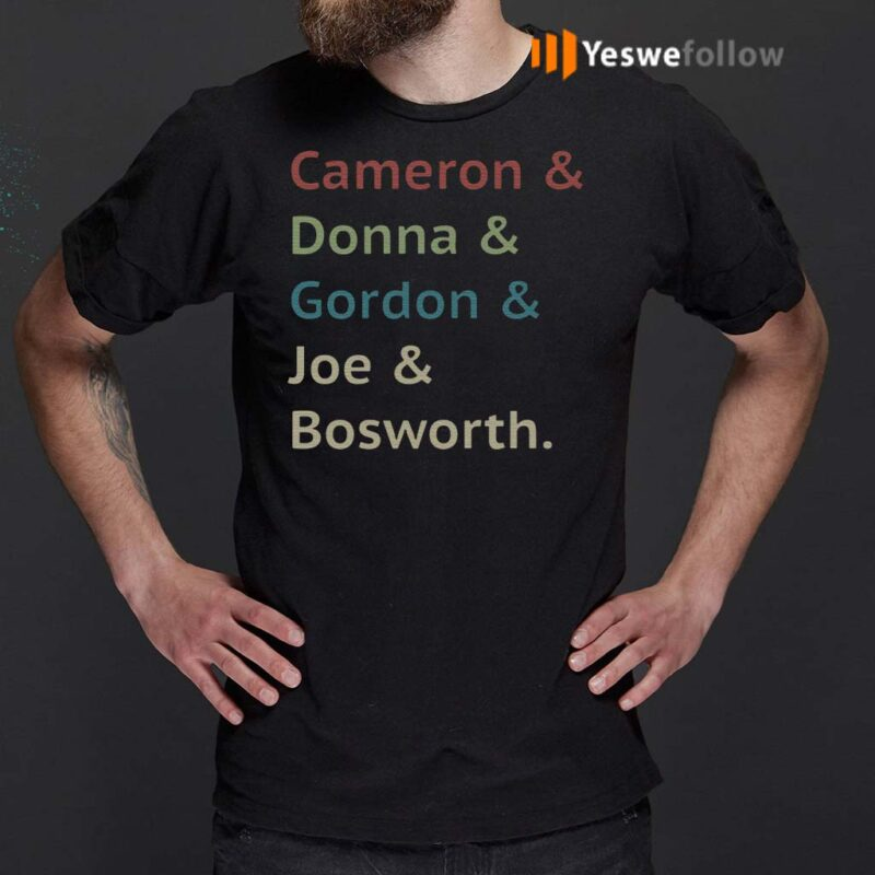 Cameron-And-Donna-And-Gordon-And-Joe-And-Bosworth-Shirts