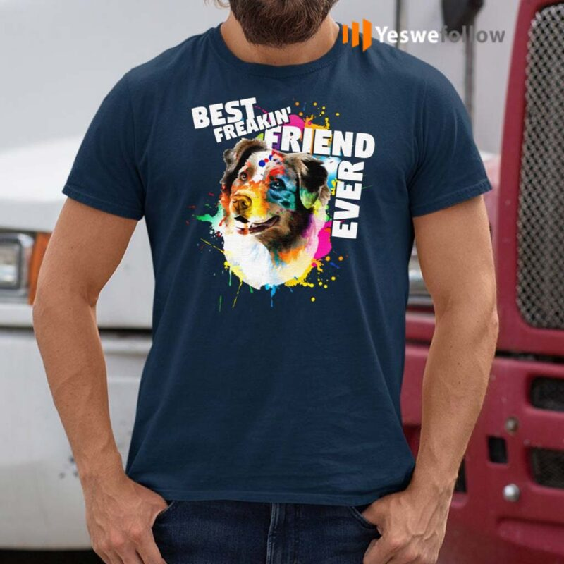 Corlorful-Splash-Best-Freakin'-Friend-Ever-T-Shirt