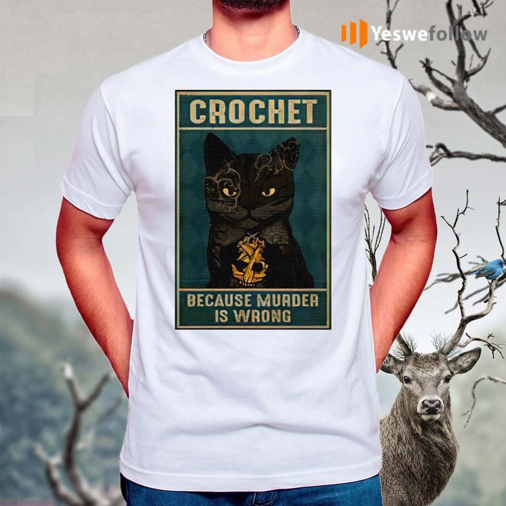 Crochet-Because-Murder-Is-Wrong-Black-Cat-Vintage-Shirts