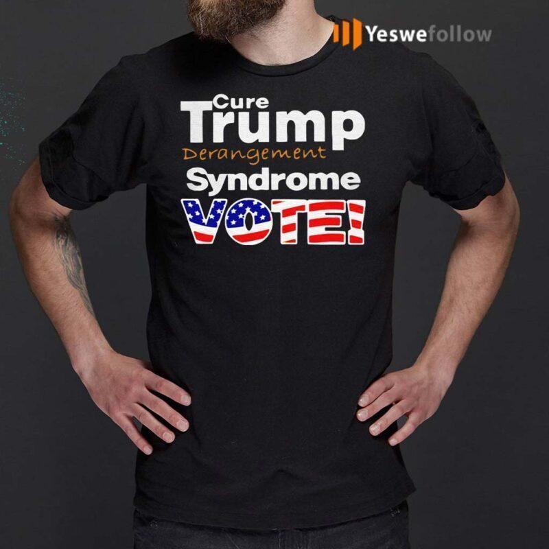 Cure-Trump-Derangement-Syndrome-Vote-T-Shirt