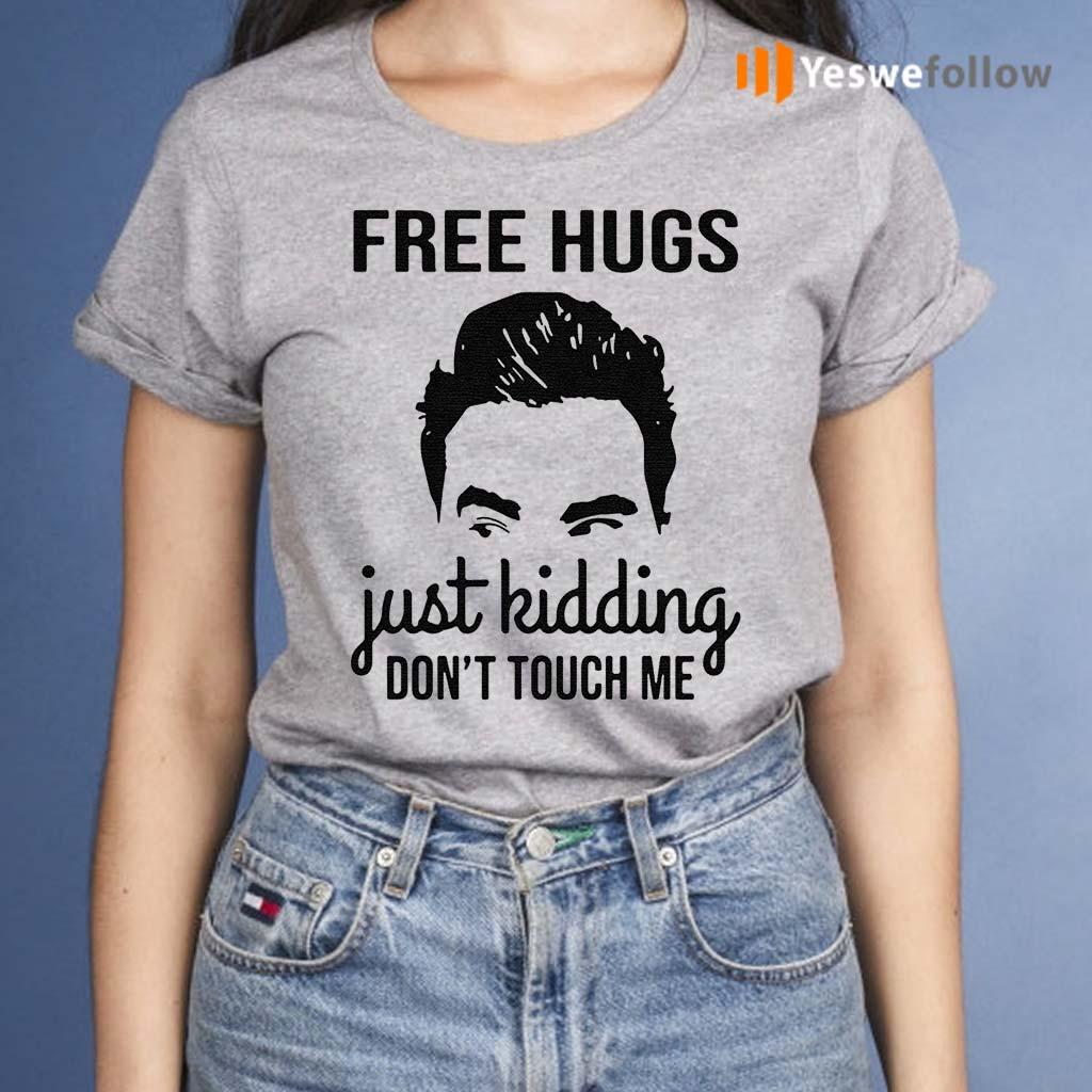 David-Rose-free-hugs-just-kidding-don't-touch-Me-shirt