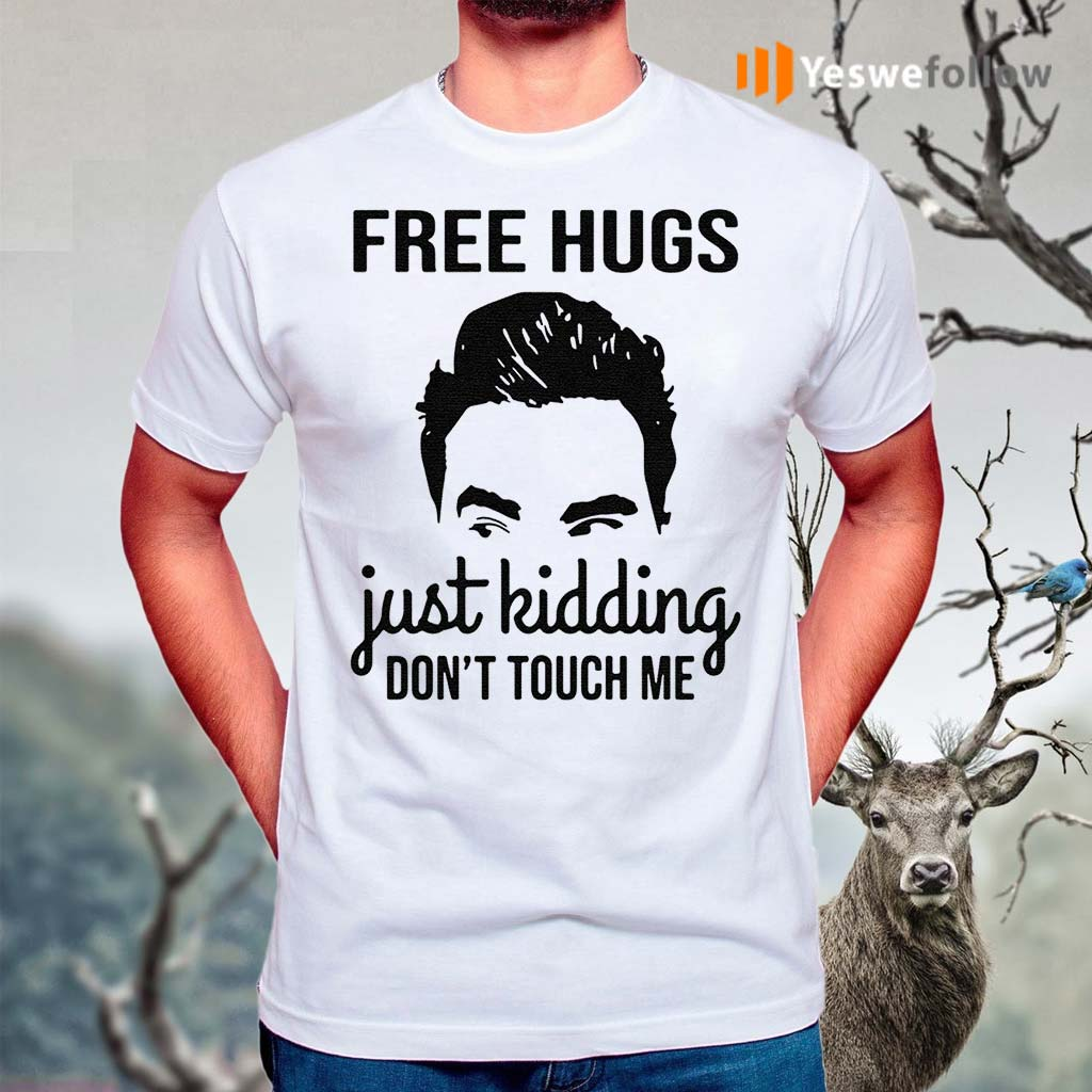 David-Rose-free-hugs-just-kidding-don't-touch-Me-shirts