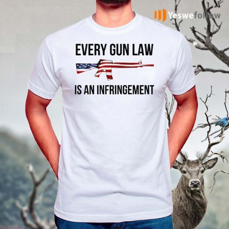 Every-Gun-Law-Is-An-Infringement-Shirt