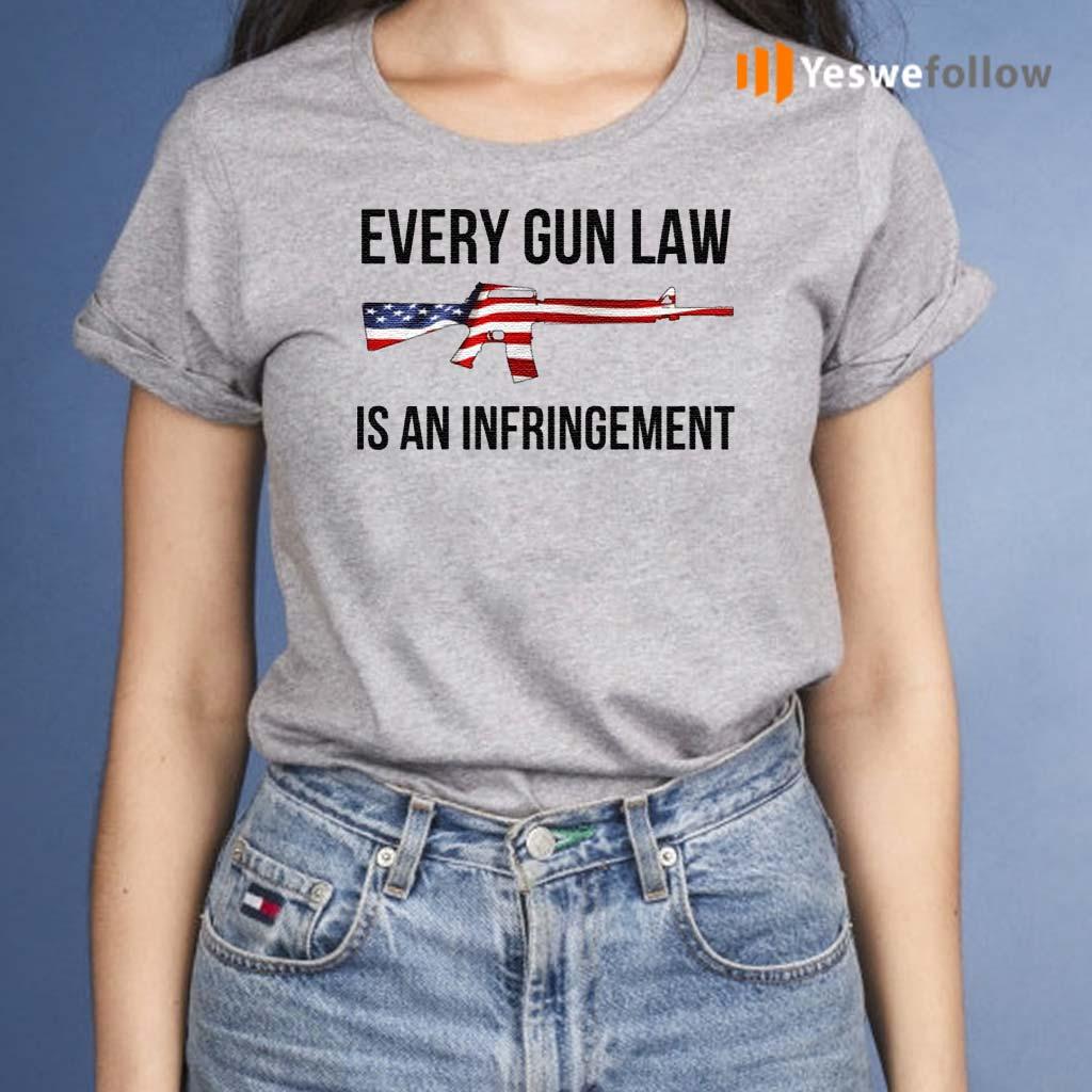 Every-Gun-Law-Is-An-Infringement-Shirts