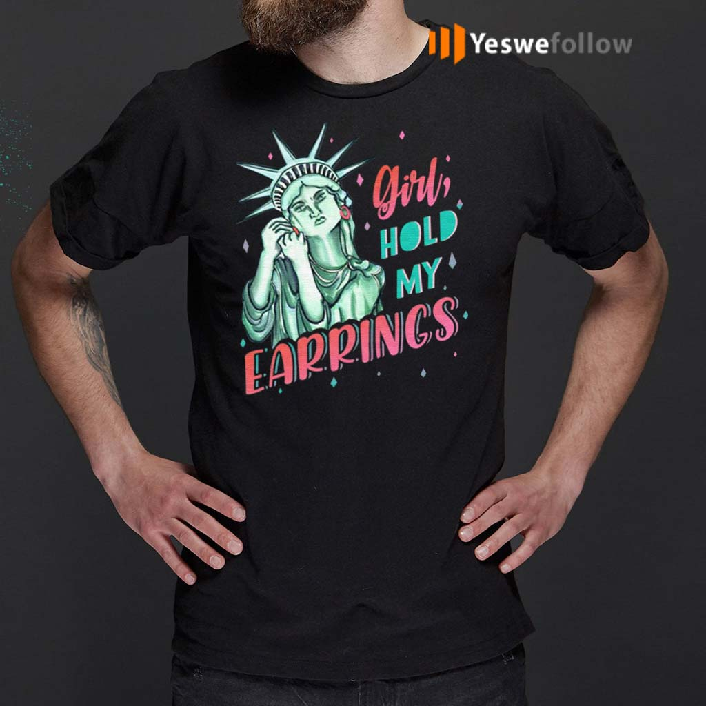 Feminist-NYC-Statue-of-Liberty-Girl-Hold-My-Earrings-Anti-Trump-T-Shirt