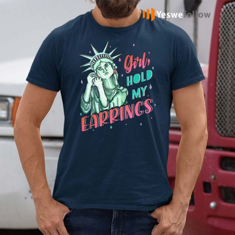 Feminist-NYC-Statue-of-Liberty-Girl-Hold-My-Earrings-Anti-Trump-T-Shirts