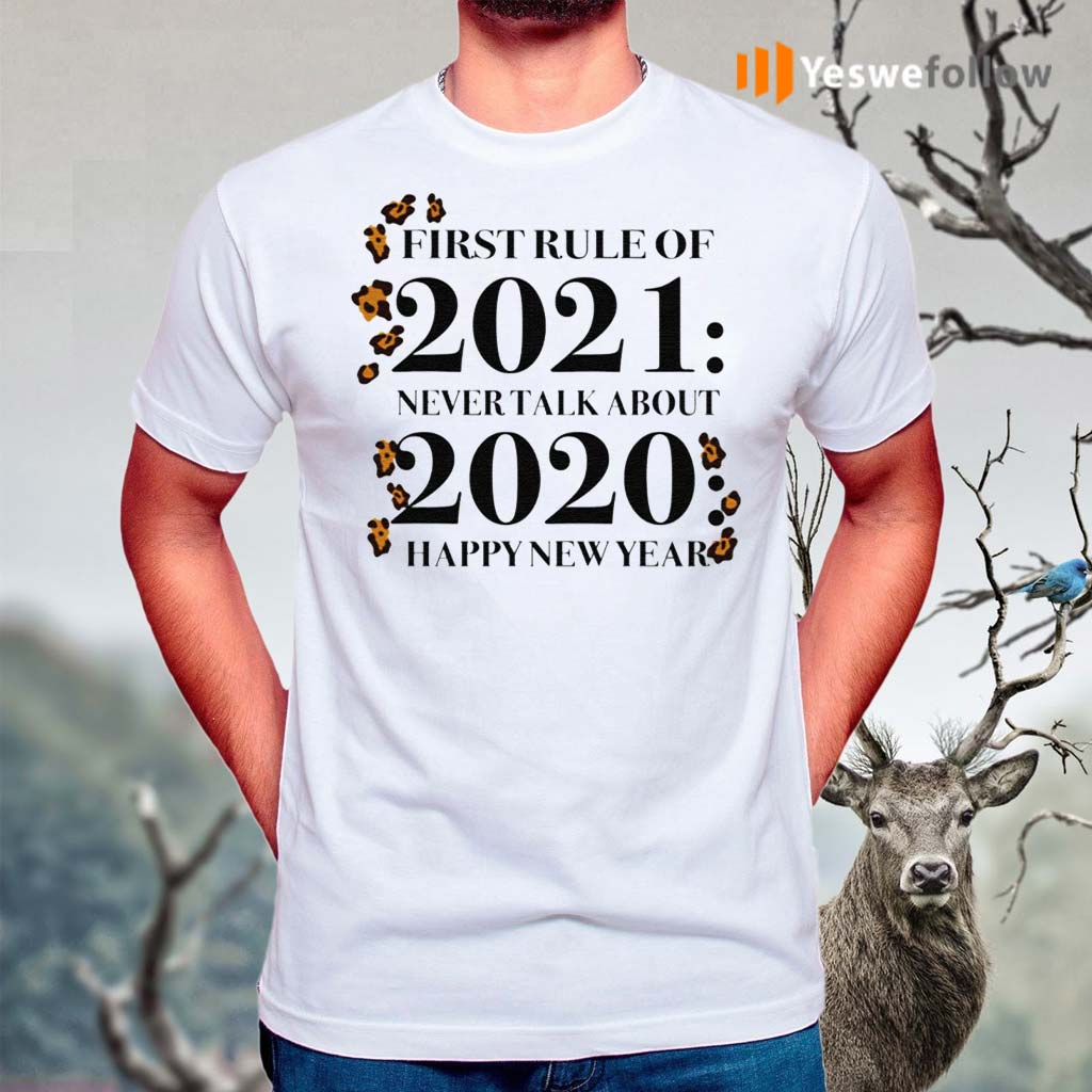 First-Rule-Of-2021-Never-Talk-About-2020-Happy-New-Year-Shirt