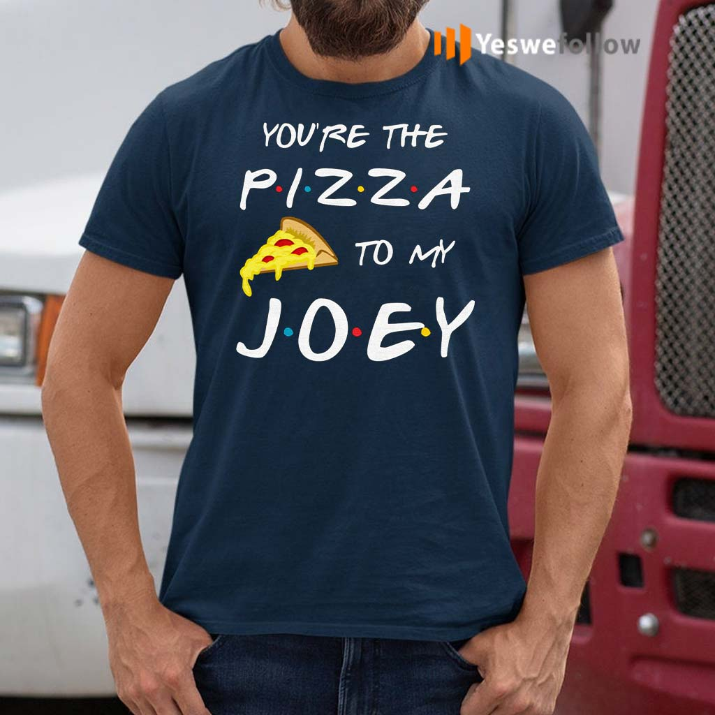 Friends-You're-The-Pizza-To-My-Joey-T-Shirts