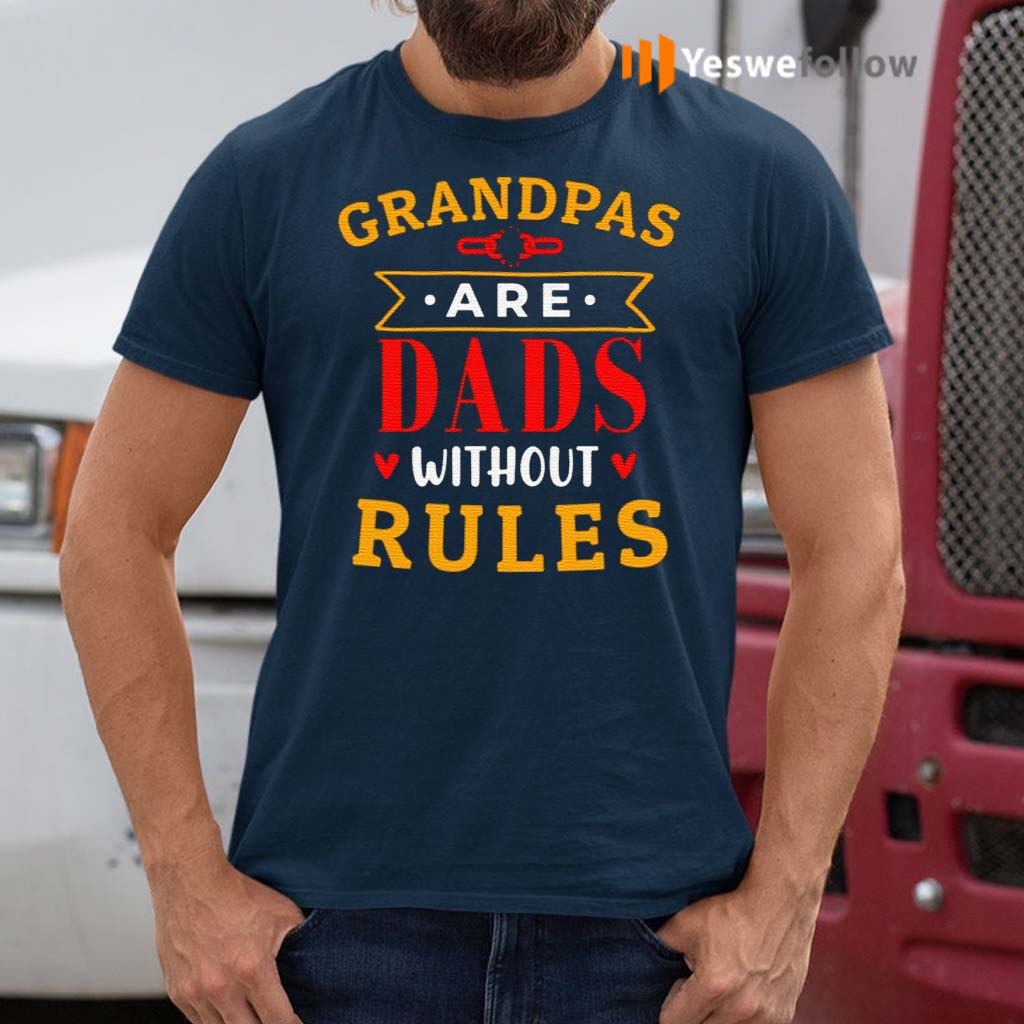 Grandpas-Are-Dads-without-Rules-T-Shirts