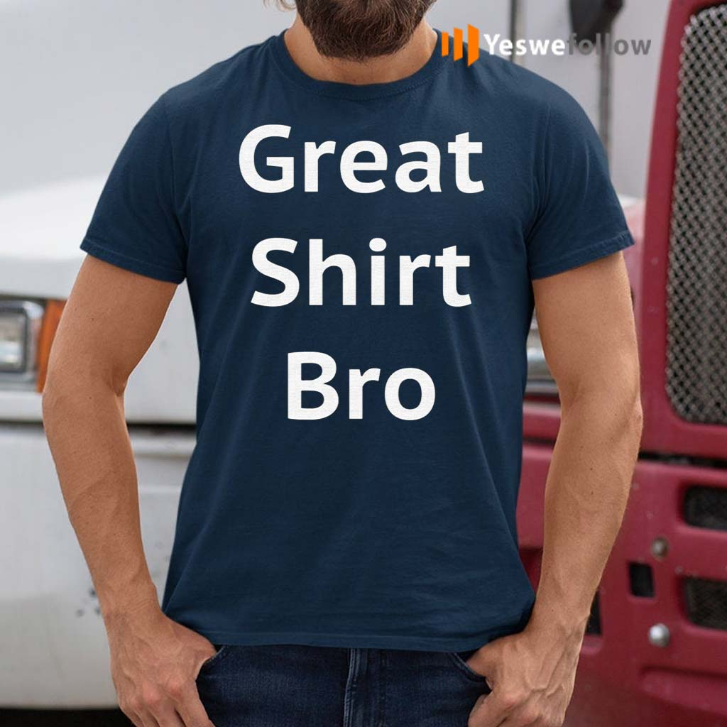Great-Shirt-Bro-T-Shirt