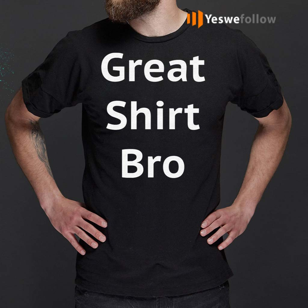 Great-Shirt-Bro-T-Shirts