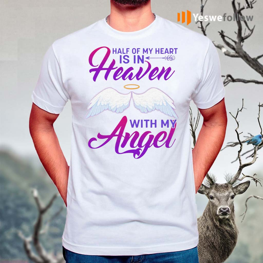 Half-Of-My-Heart-Is-In-Heaven-With-My-Angel-T-Shirts