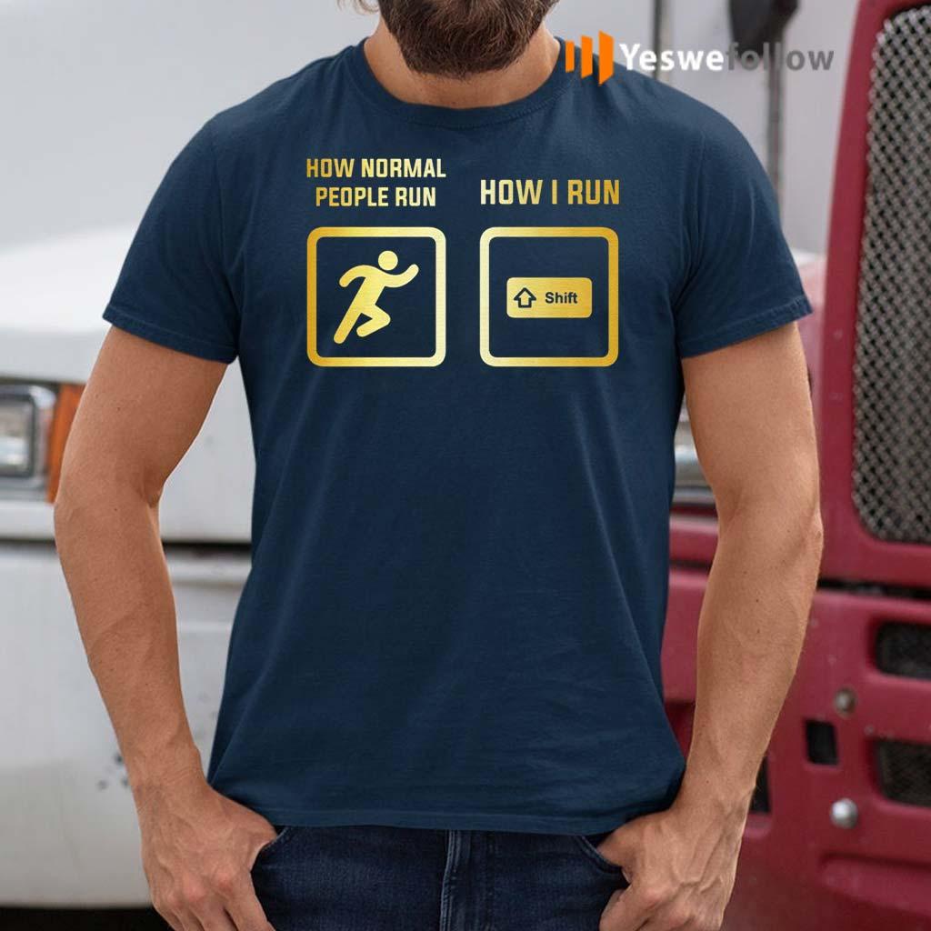 How-Normal-People-Run-How-I-Run-TShirts