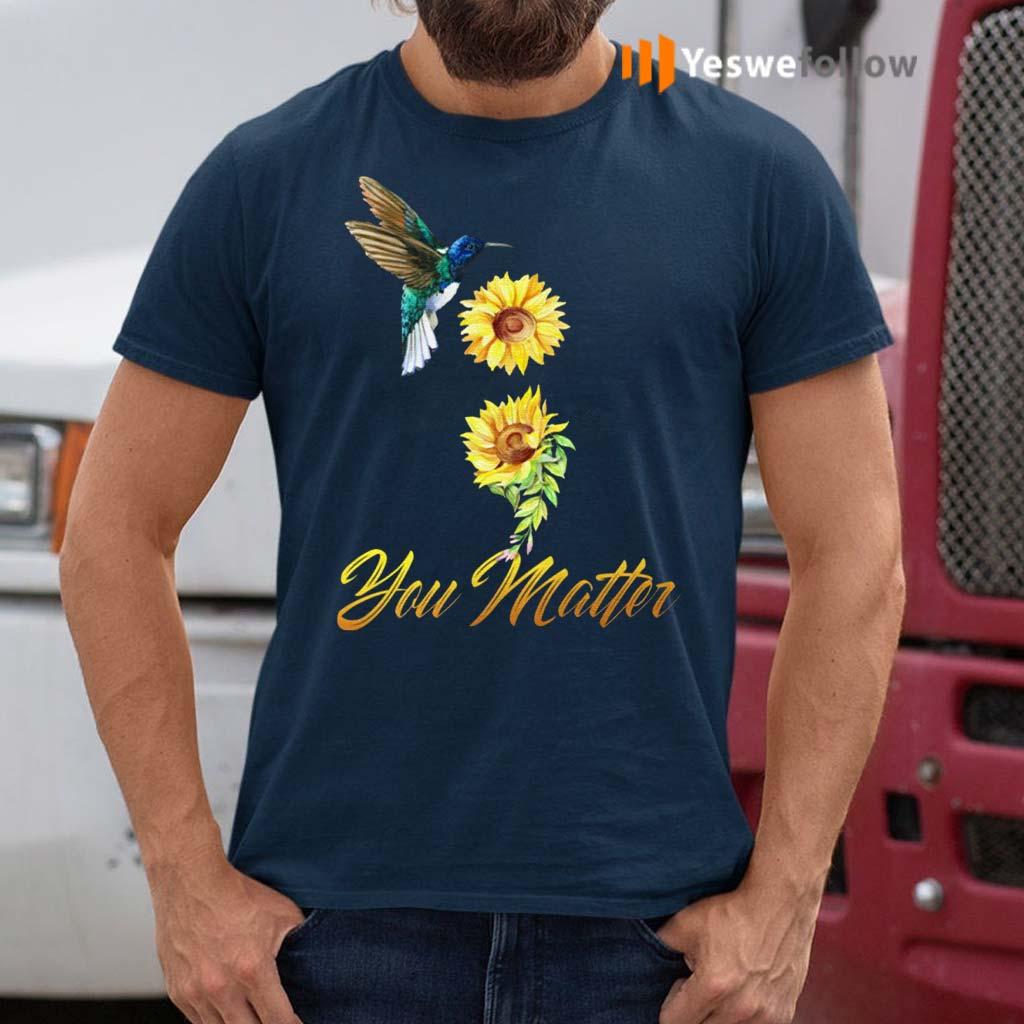 Humming-Bird-Sunflower-You-Matter-Suicide-Prevention-T-Shirt