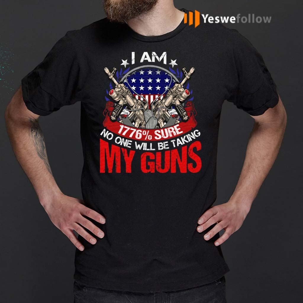 I-Am-1776%-Sure-No-One-Will-Be-Taking-My-Guns-T-Shirt