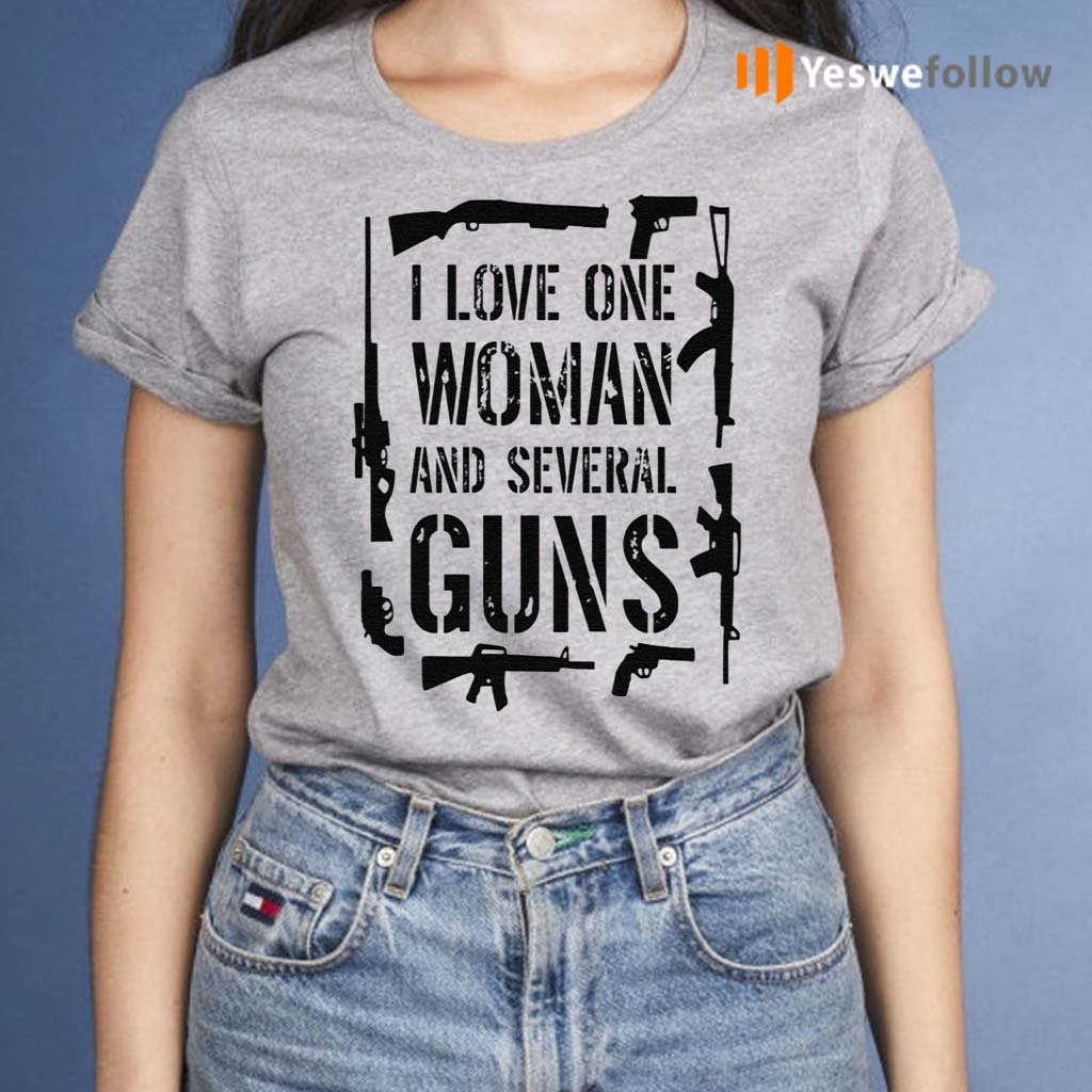 I-Love-One-Woman-And-Several-Guns-Shirts