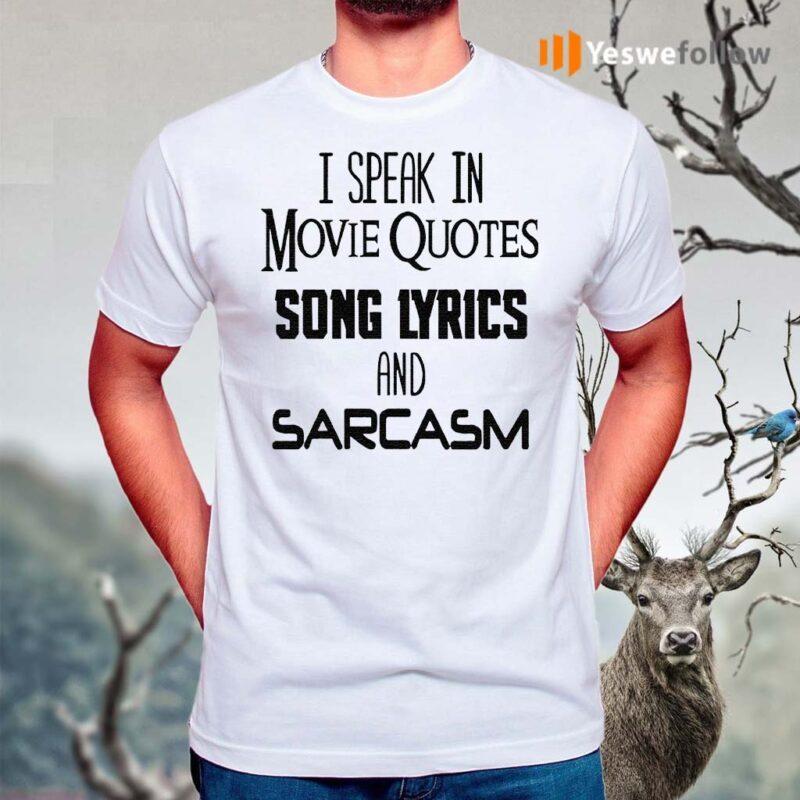 I-Speak-In-Movie-Quotes-Song-Lyrics-And-Sarcasm-TShirt