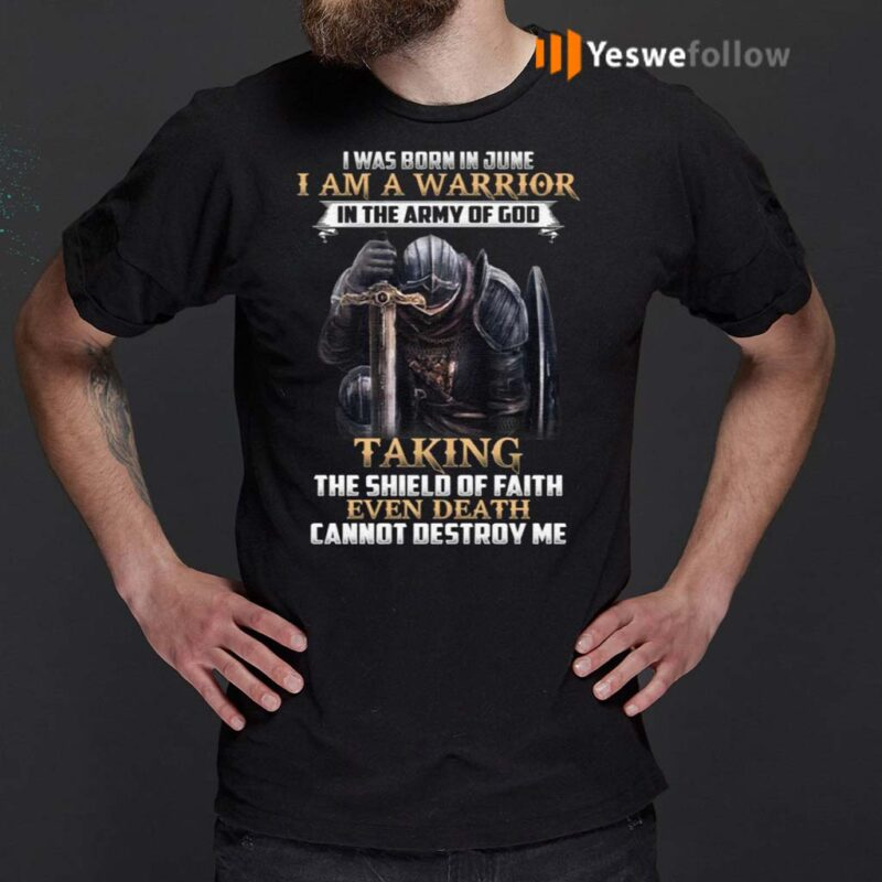 I-Was-Born-In-June-I-Am-Warrior-In-The-Army-Of-God-T-Shirts