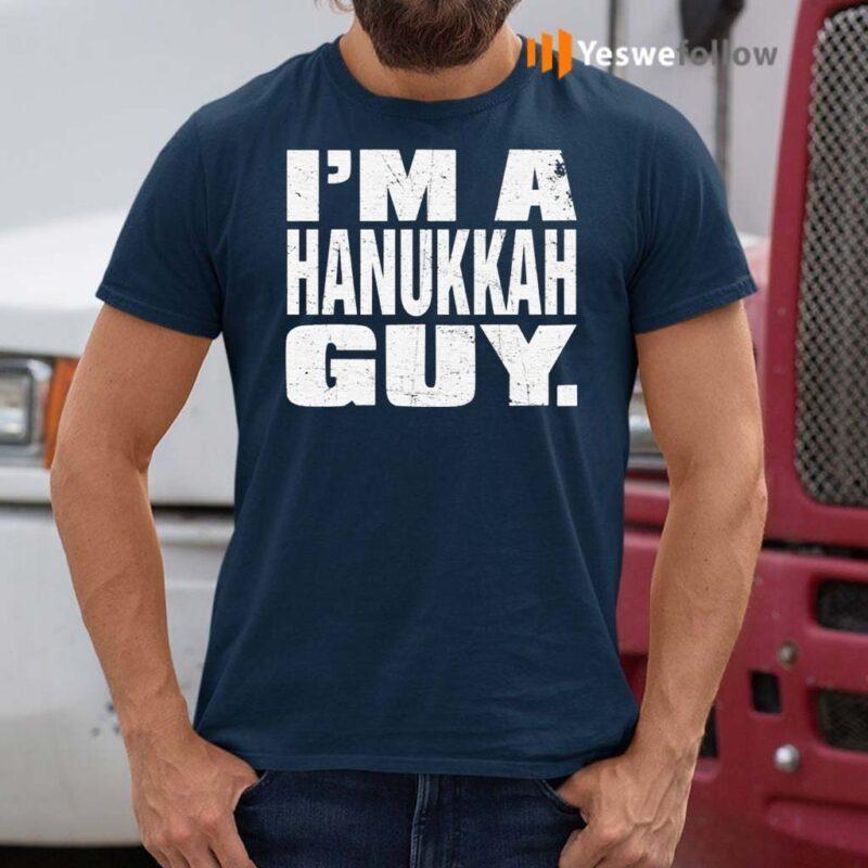 I'm-A-Hanukkah-Guy-Shirt