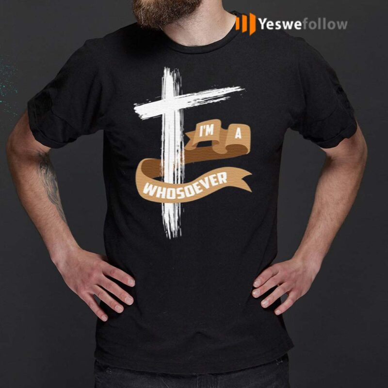 I'm-A-Whosoever-Shirts