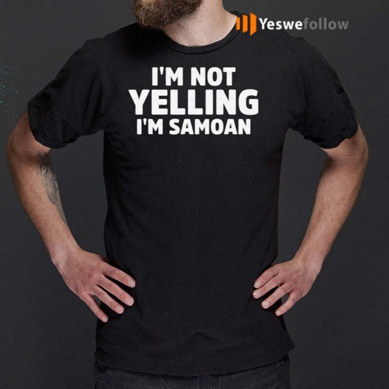 I'm-Not-Yelling-I'm-Samoan-T-Shirts