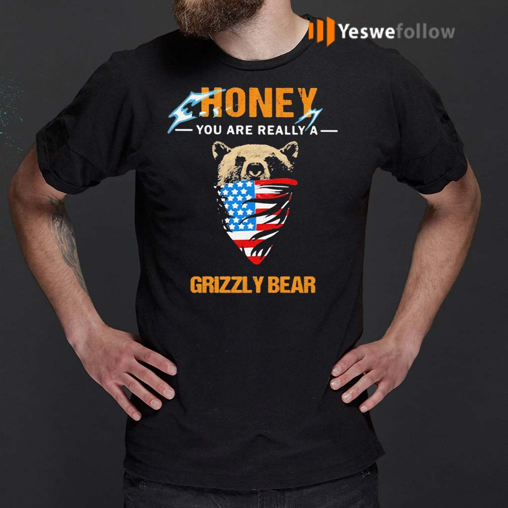 Independence-Day-mask-honey-you-are-really-a-grizzly-bear-shirt
