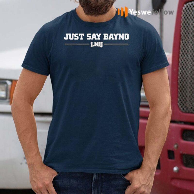 Just-Say-Bayno-LMU-Shirt