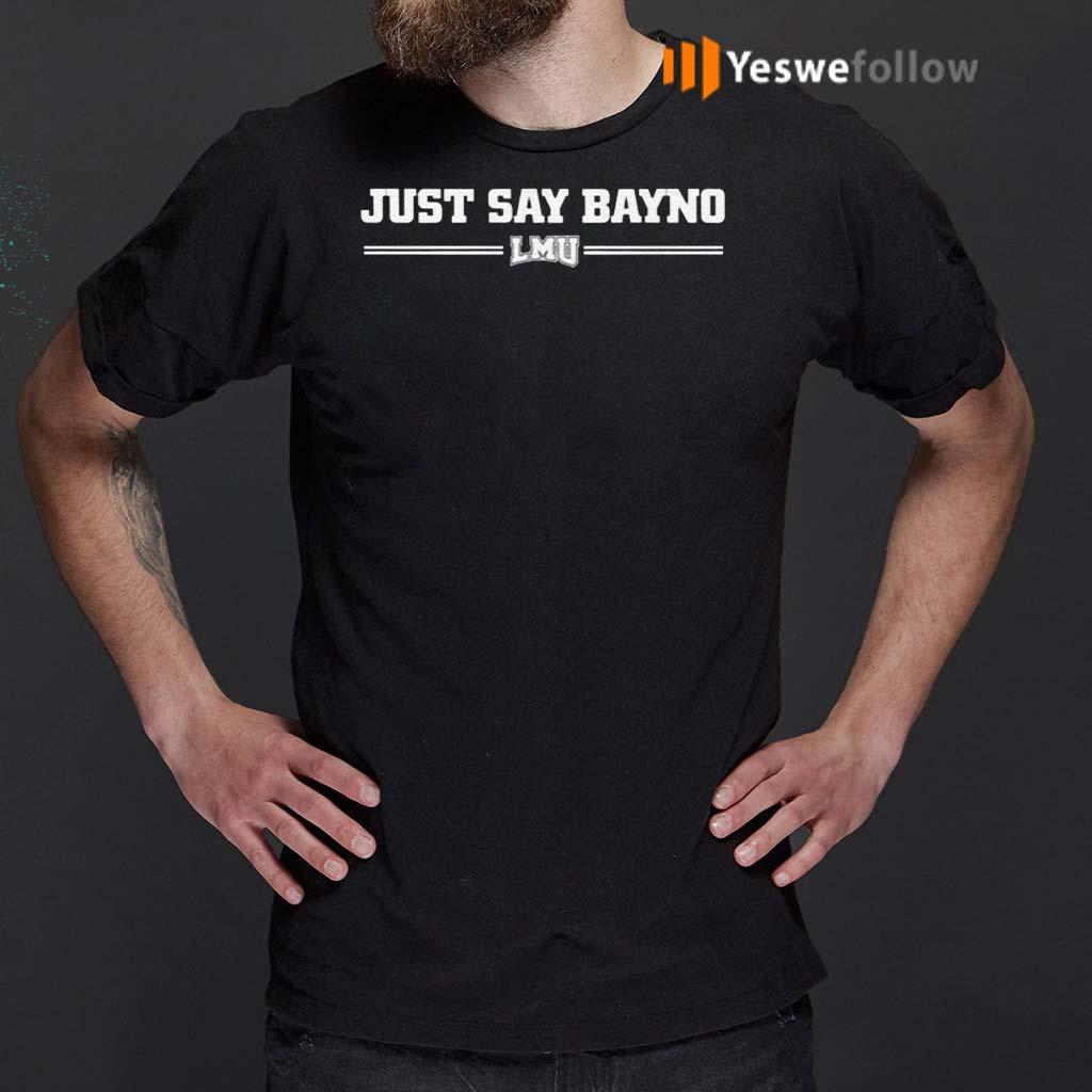 Just-Say-Bayno-LMU-Shirts