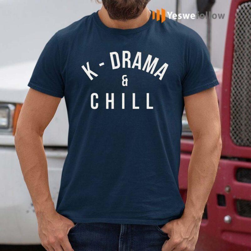 K-Drama-And-Chill-Shirts