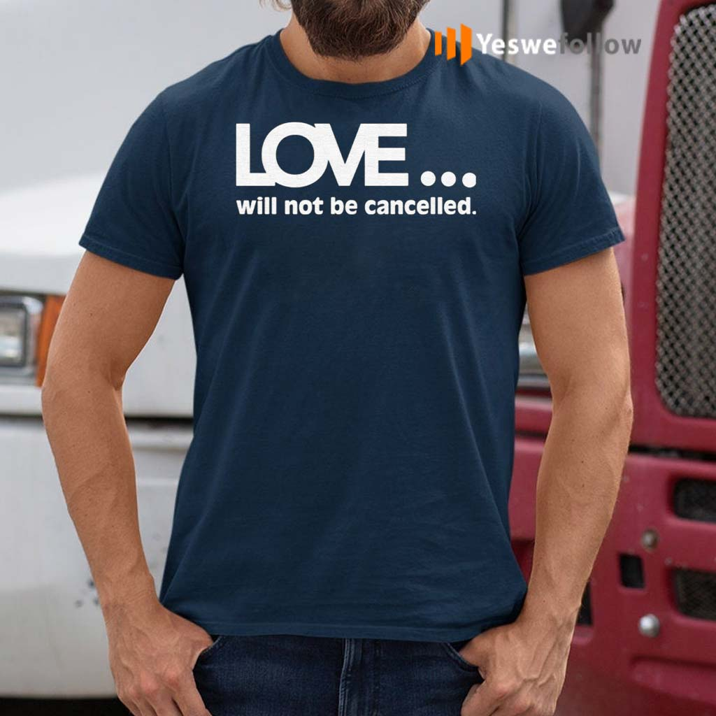 Love-Will-Not-Be-Cancelled-Shirts