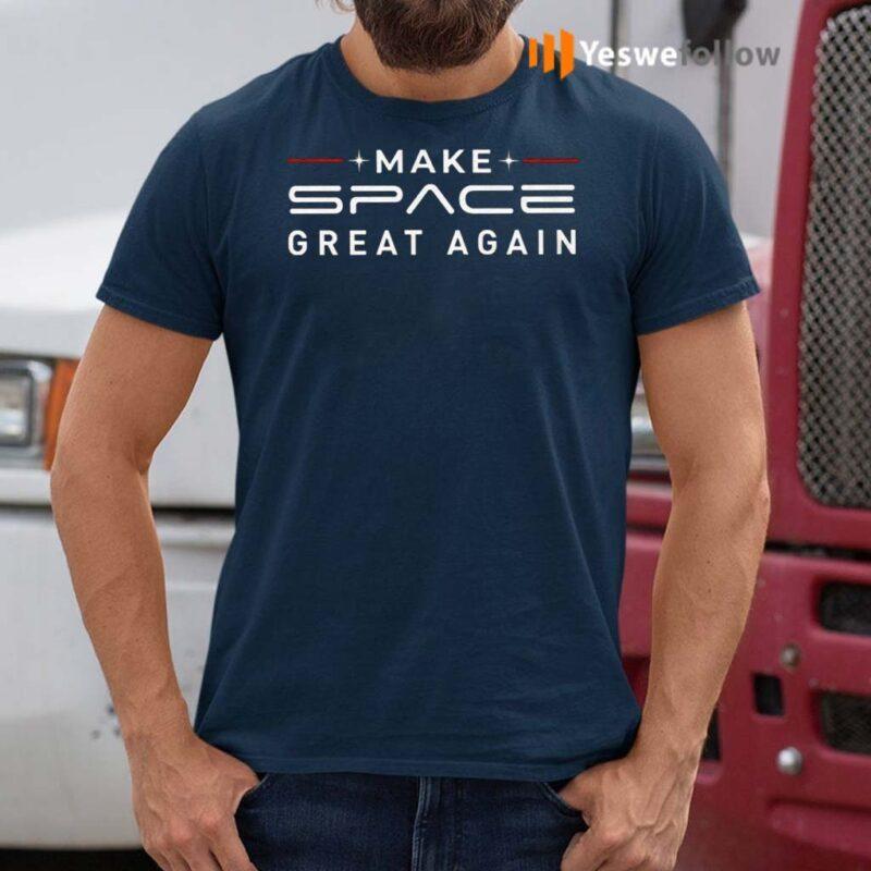 Make-Space-Great-Again-Shirt