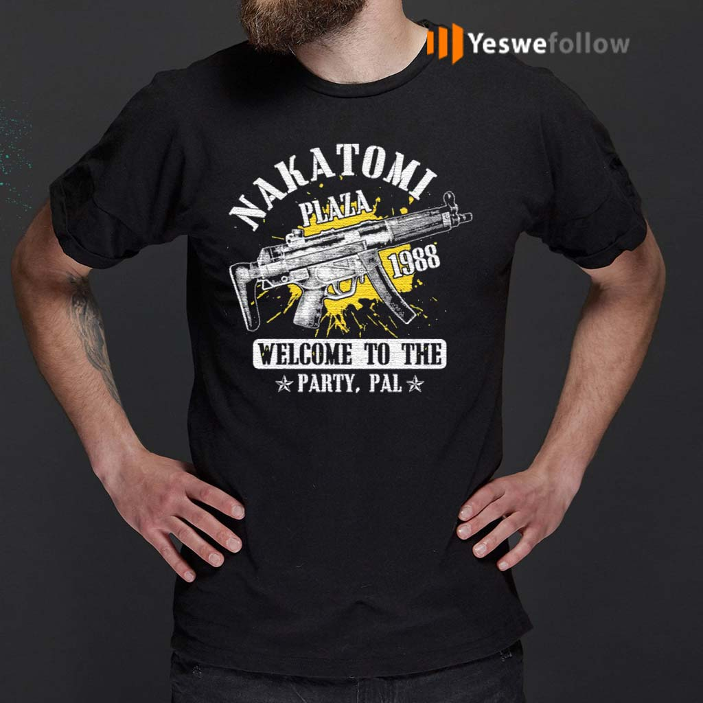 Nakatomi-Plaza-1988-Welcome-To-The-Party-Pal-Party-Shirt