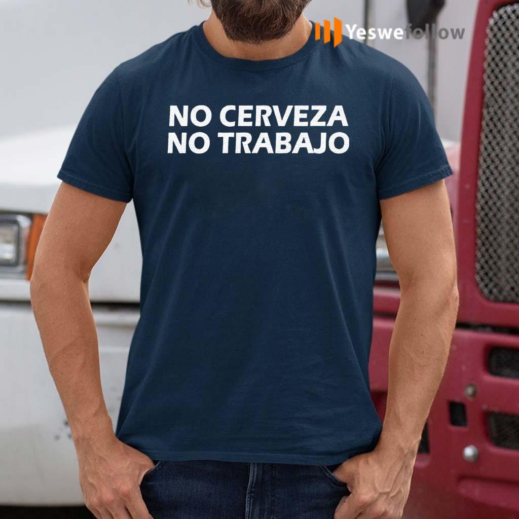 No-Cerveza-No-Trabajo-T-Shirt