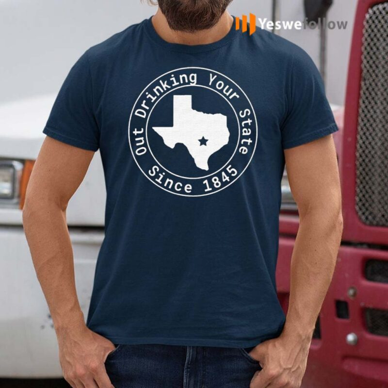 Out-Drinking-Your-State-Since-1845-TShirt
