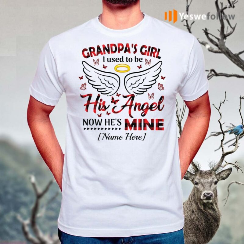 Personalized-Grandpa's-Girl-I-Used-To-Be-His-Angel-Now-He's-Mine-T-Shirt