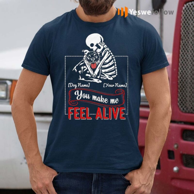 Personalized-Pitbull-Make-Me-Feel-Alive-T-Shirts