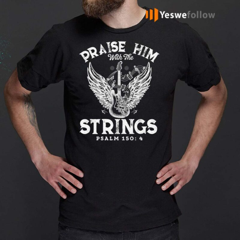 Praise-Him-With-the-Strings-T-Shirts