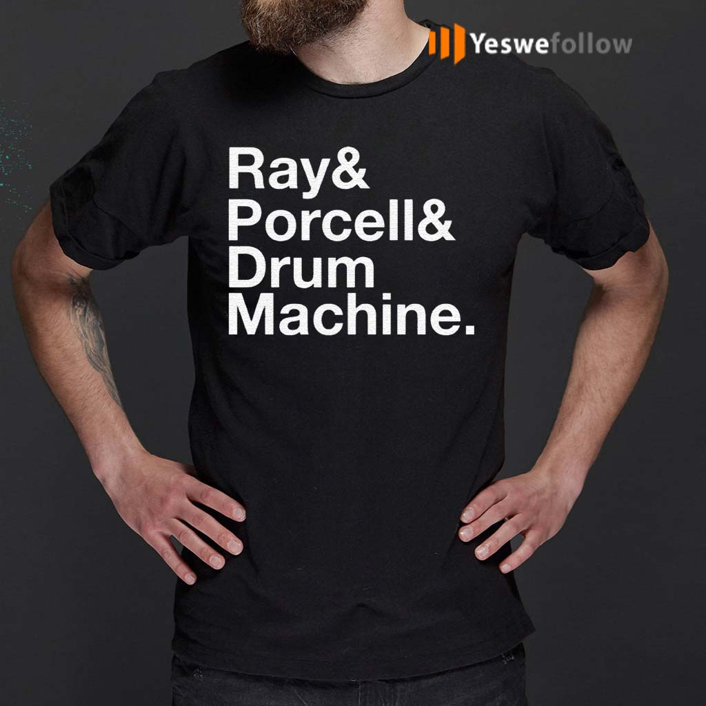Ray-and-Porcell-and-Drum-Machine-Shirts