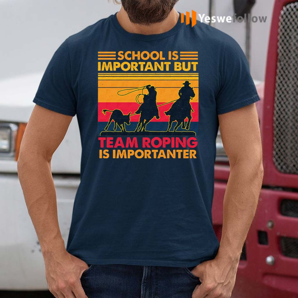 School-Is-Important-But-Team-Roping-Is-Importanter-Vintage-T-Shirt