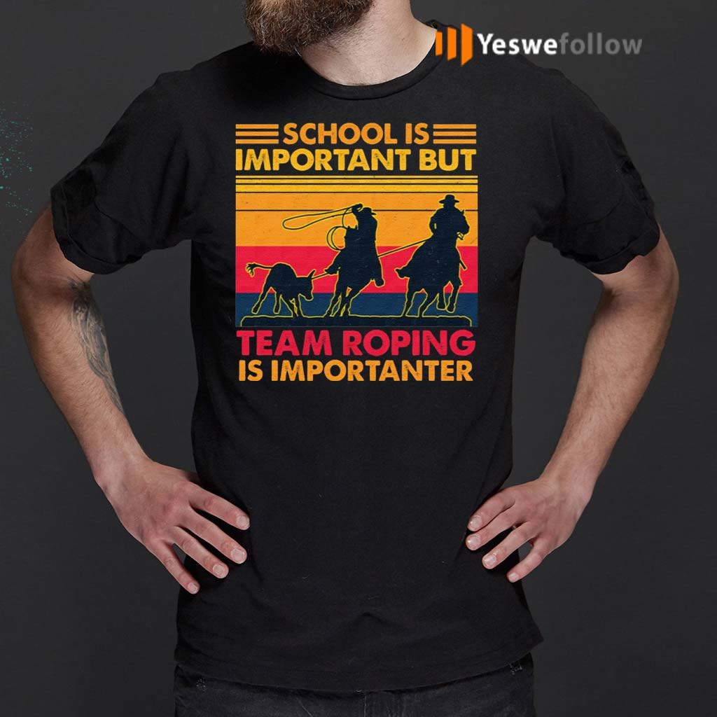 School-Is-Important-But-Team-Roping-Is-Importanter-Vintage-T-Shirts