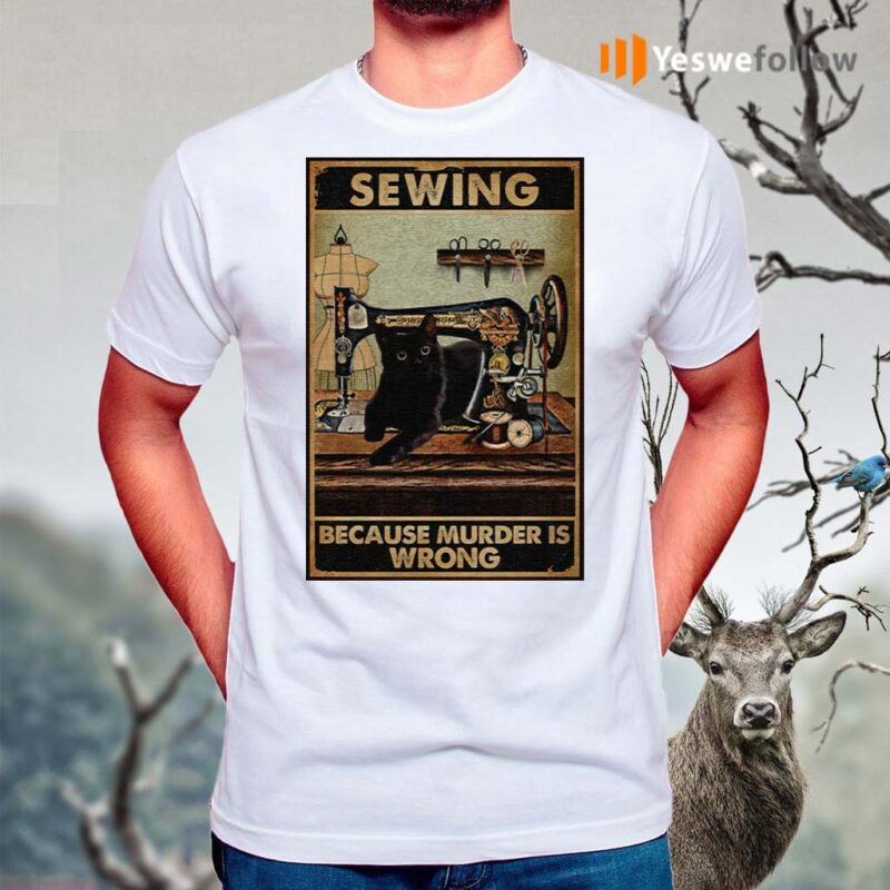 Sewing-Because-Murder-Is-Wrong-Black-Cat-Vintage-Shirt