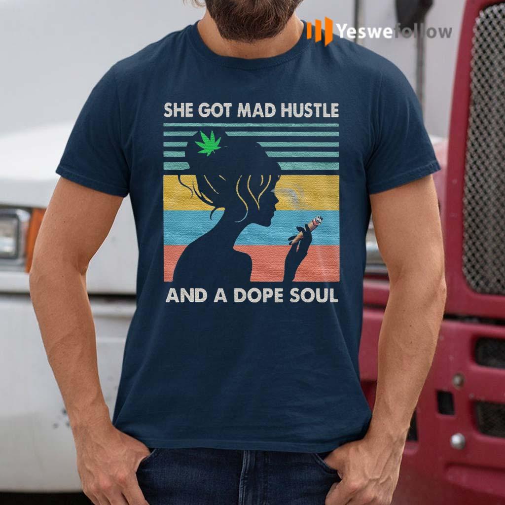 She-Got-Mad-Hustle-A-Dope-Soul-Cannabis-T-Shirt