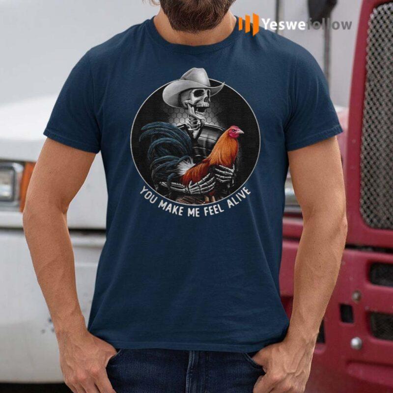 Skellington-Hug-Chicken-You-Make-Me-Feel-Alive-shirts