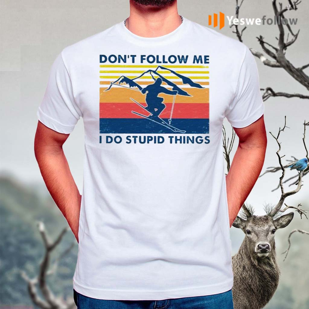 Skiing-Don't-follow-me-I-do-stupid-things-vintage-shirt